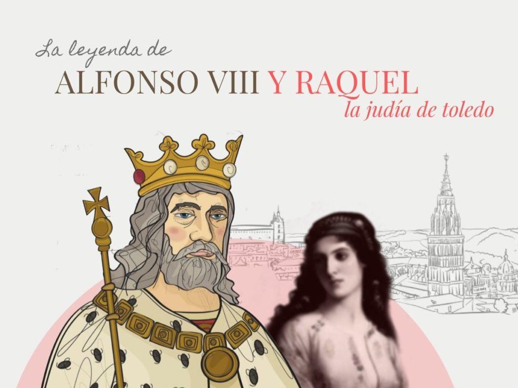 Leyenda Alfonso VIII y Raquel la judía